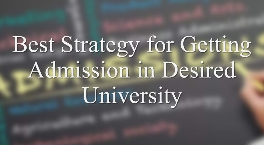 What is the best admission Strategy Dos and Donts of Admission Process