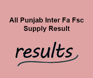 BISE Lahore Board FA FSc 2nd year Supply Result 2019-2020
